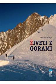 Vladimir Habjan: Živeti z gorami (Vivere con le montagne)
