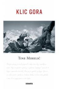 Tine Mihelič, Ruf der Berge