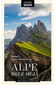 Alpe bez granica: Najljepši vrhovi istočnih Alpi