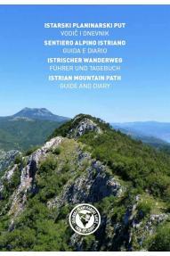 Karte, Bergführer und Tagebuch - Istarski planinarski put (Istrischer Bergweg)