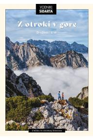 Urška und Andrej Stritar: Z otroki v gore, družinski izleti (Mit den kindern in die Berge)