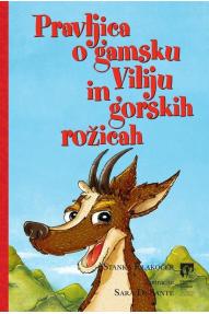 Knjiga : Pravljica o gamsku Viliju in gorskih rožicah
