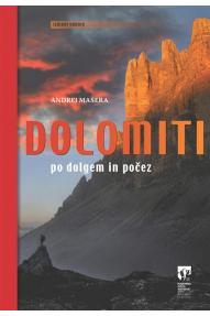 Andrej Mašera: Dolomiti po dolgem in počez (Kreuz und Quer durch die Dolomiten)