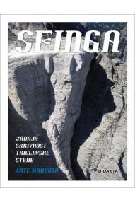 Ante Mahkota: SFINGA: zadnja skrivnost triglavske stene