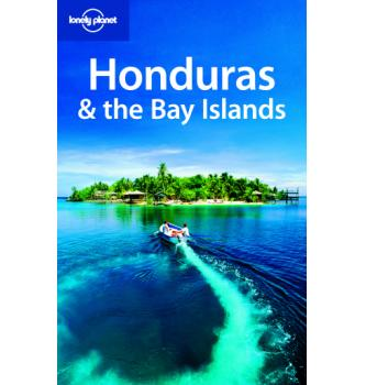 Lonely planet, Honduras & the Bay Islands