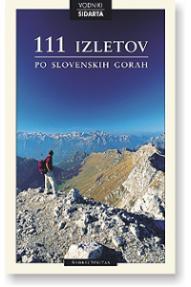 111 Ausflüge in slowenischen Berge
