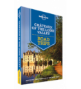 Lonely Planet Chateaux of the Loire Valley Road