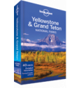 Lonely Planet Yellowstone & Grand Teton National Park