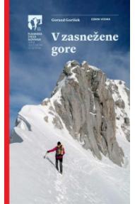 Planinarski vodič Gorazd Gorišek: V zasnežene gore