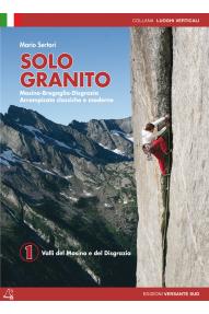 Plezalni vodnik Solo Granito VOL. 1 - valli del Masino e Disgrazia (ITA)