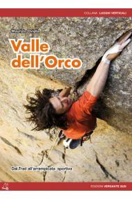 Plezalni vodnik Valle del Orco - dal trad all'arampicata sportiva (ITA)